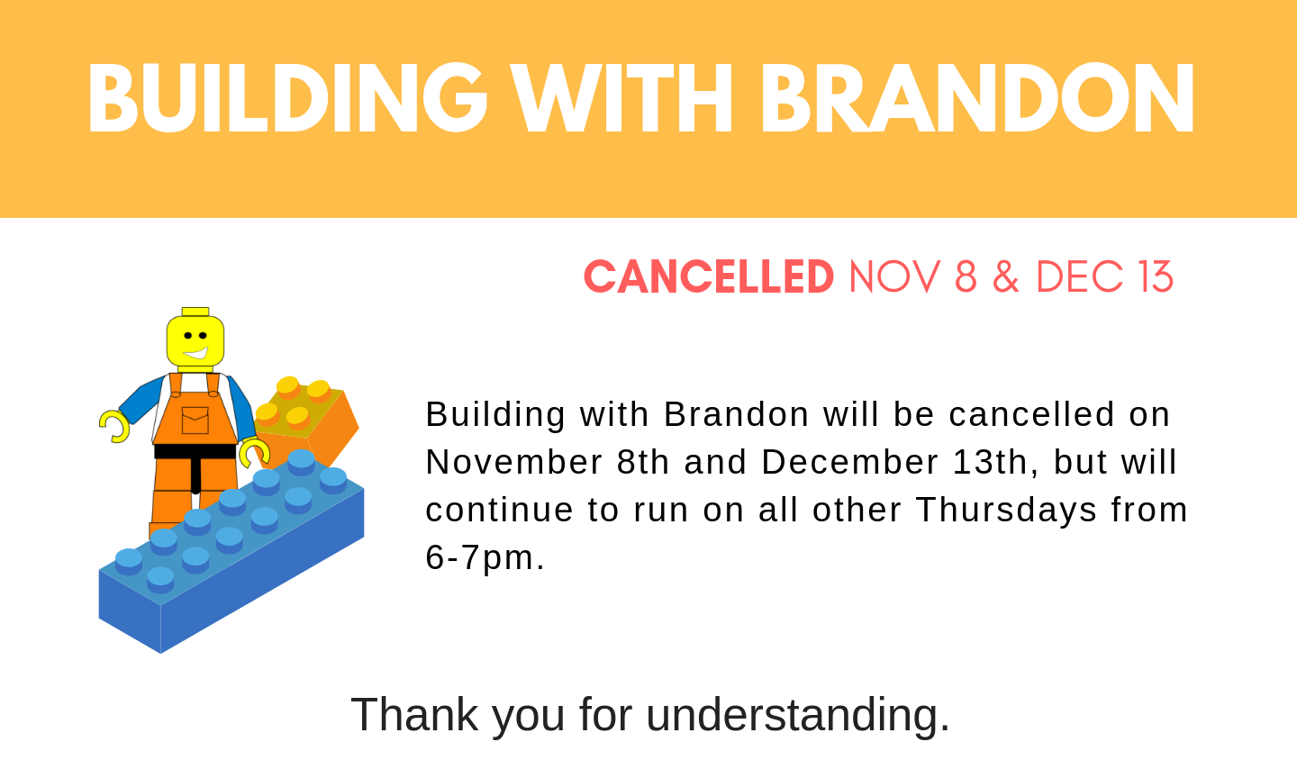 Building with Brandon Cancelled Nov 8 & Dec 13