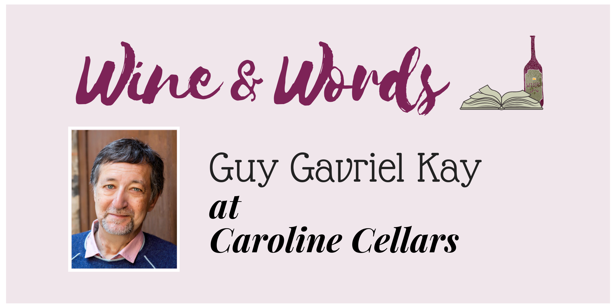 guy gavriel kay at caroline cellars