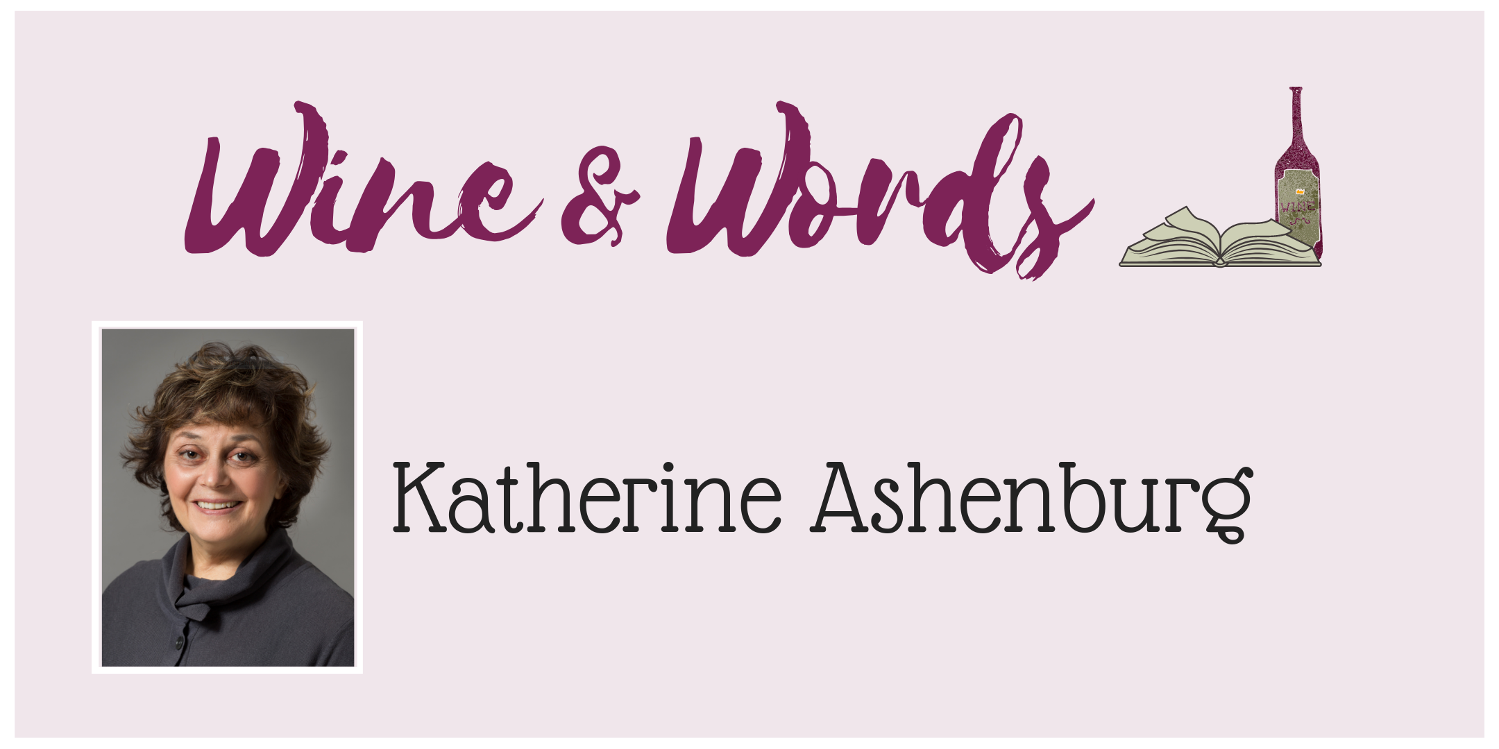 Wine & Words Katherine Ashenburg